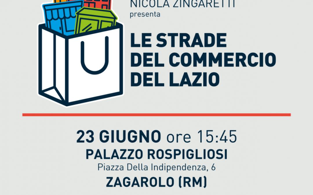 """Zingaretti a Zagarolo per premiare i progetti del bando """"Le Strade del Commercio del Lazio"""""""